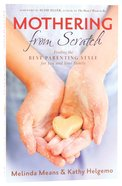 Mothering From Scratch Paperback