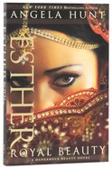 Esther: Royal Beauty (#01 in A Dangerous Beauty Novel Series)