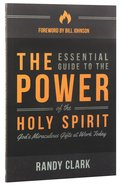 The Essential Guide to the Power of the Holy Spirit Paperback