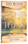 Sooner Than You Think Paperback