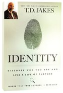 Identity: Discover Who You Are and Live a Life of Purpose Paperback