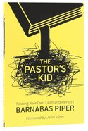 The Pastor's Kid: Finding Your Own Faith and Identity Paperback