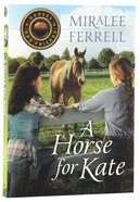 A Horse For Kate (#01 in Horses & Friends Series) Paperback
