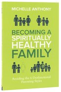 Becoming a Spiritually Formed Family Paperback