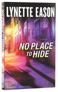 No Place to Hide (#03 in Hidden Identity Series) Paperback