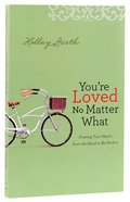 You're Loved No Matter What Paperback