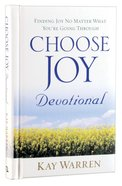 Choose Joy Devotional: Finding Joy No Matter What You're Going Through Hardback