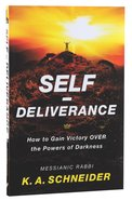Self-Deliverance: How to Gain Victory Over the Powers of Darkness Paperback