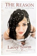 The Reason: How I Discovered a Life Worth Living Paperback