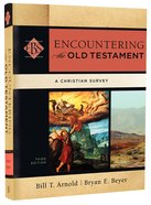 Encountering the Old Testament (3rd Edition) (Encountering Biblical Studies Series)