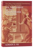 The First Epistle to the Corinthians (2nd Edition) (New International Commentary On The New Testament Series) Hardback