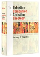 The Thiselton Companion to Christian Theology Hardback
