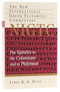 Epistles to the Colossians and to Philemon (New International Greek Testament Commentary Series) Paperback