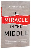 The Miracle in the Middle Paperback
