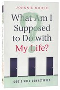 What Am I Supposed to Do With My Life? Paperback
