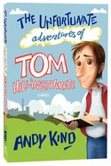 The Unfortunate Adventures of Tom Hillingthwaite Paperback