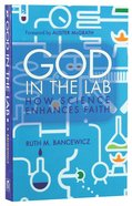 God in the Lab: How Science Enhances Faith Paperback