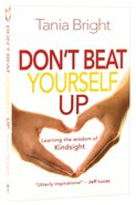 Don't Beat Yourself Up Paperback