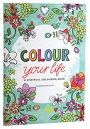 Colour Your Life (Adult Coloring Books Series) Paperback