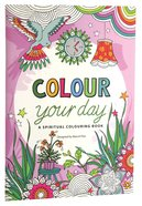 Colour Your Day (Adult Coloring Books Series) Paperback