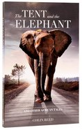 The Tent and the Elephant: And Other African Tales