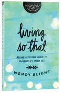 "Living ""So That"" (Inscribed Collection) Paperback"