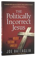 The Politically Incorrect Jesus Paperback