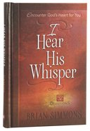 I Hear His Whisper #01: Encounter God's Heart For You. 52 Devotions (The Passion Translation Devotionals Series) Hardback