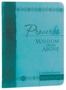 Proverbs Wisdom From Above (Devotional Journal) Imitation Leather