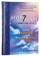 Seven Secrets of Worry-Free Living Hardback