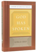 God Has Spoken: A History of Christian Theology Hardback