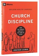 Church Discipline - How the Church Protects the Name of Jesus (9marks Building Healthy Churches Series) Hardback