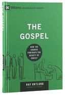 Gospel, the - How the Church Portrays the Beauty of Christ (9marks Building Healthy Churches Series) Hardback