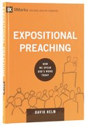 Expositional Preaching - How We Speak God's Word Today (9marks Building Healthy Churches Series) Hardback