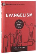 Evangelism - How the Whole Church Speaks of Jesus (9marks Building Healthy Churches Series) Hardback