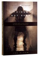Things Not Seen Paperback
