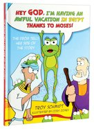 The Frog Tells Her Side of the Story: Hey God, I'm Having An Awful Vacation in Egypt Thanks to Moses! Hardback