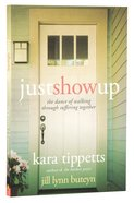 Just Show Up Paperback