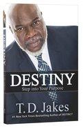 Destiny: Step Into Your Purpose Paperback