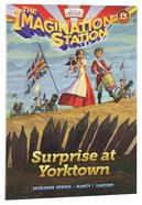 Surprise At Yorktown (#15 in Adventures In Odyssey Imagination Station (Aio) Series) Paperback