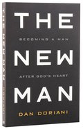 The New Man: Becoming a Man After God's Heart Paperback