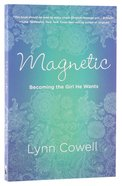 Magnetic; Becoming the Girl He Wants Paperback
