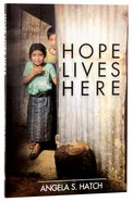Hope Lives Here Paperback