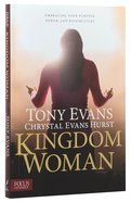 Kingdom Woman: Embracing Your Purpose, Power, and Possibilities Paperback