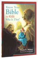 Know Your Bible For Kids: Who is That? Paperback