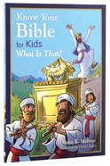 Know Your Bible For Kids: What is That? Paperback