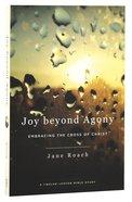 Joy Beyond Agony (12 Week Study) Paperback