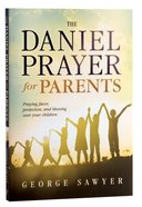The Daniel Prayer For Parents Paperback