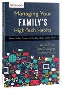 Managing Your Familys High-Tech Habits Paperback