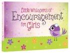 Little Whispers of Encouragement For Girls